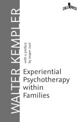 Experiential Psychotherapy within Families.With a preface by Jesper Juul - Walter Kempler