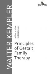 Principles of Gestalt Family Therapy.With a preface by Jesper Juul - Walter Kempler